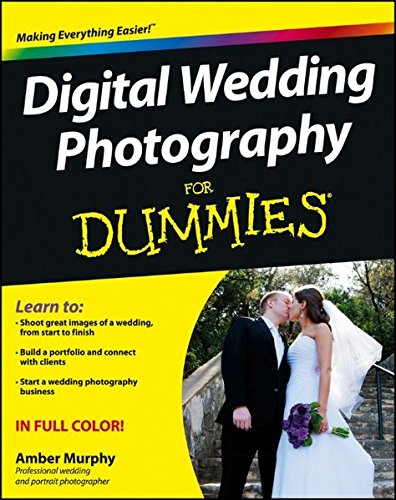 Digital Wedding Photography For Dummies (For Dummies Series)