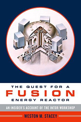 The Quest For A Fusion Energy Reactor: An Insider's Account Of The Intor Workshop por Weston Stacey