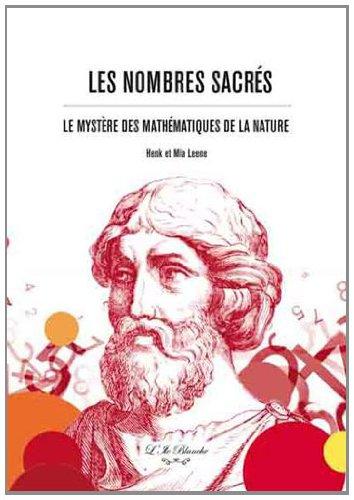 Nombres Sacrés (Les) : Le Mystère des mathématiques de la Nature