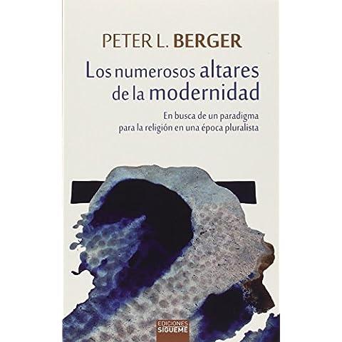 Los numerosos altares de la modernidad: En busca de un paradigma para la religión de una epoca pluralista (El peso de los días)