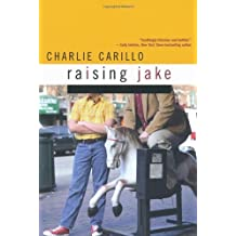 Raising Jake by Charlie Carillo (2-Oct-2009) Paperback