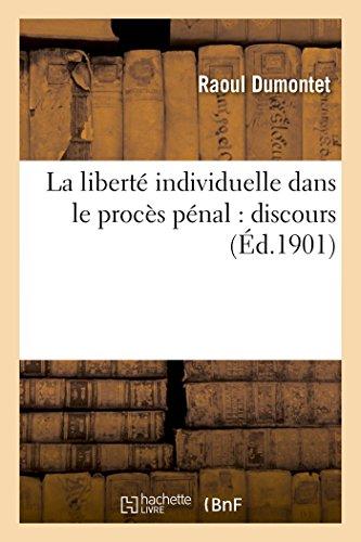 La liberté individuelle dans le procès pénal : discours