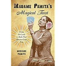 Madame Pamita's Magical Tarot: Using the Cards to Make Your Dreams Come True