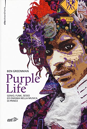 Purple life. Genio, funk, sesso ed enigma nella musica di Prince