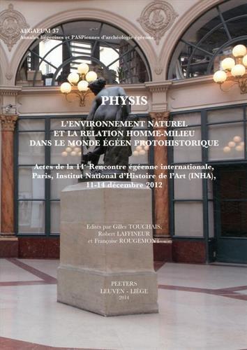 Physis : L'environnement naturel et la relation homme-milieu dans le monde égéen protohistorique par Gilles Touchais