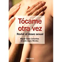 T¨®came otra vez / Touch me again: Revivir El Deseo Sexual (Spanish Edition) by Costa Cabanillas, Miguel, M¨¦ndez, Ernesto L¨®pez (2013) Paperback