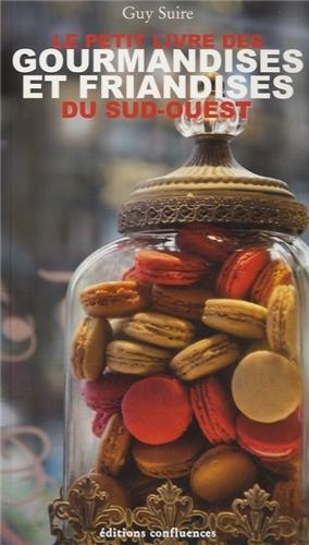 Petit Livre des gourmandises et firandises du Sud Ouest