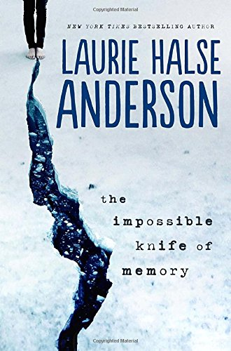 The Impossible Knife of Memory por Laurie Halse Anderson