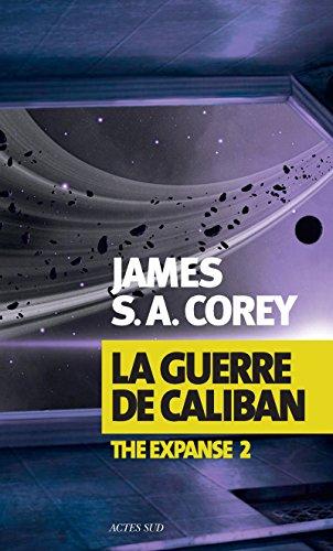 La Guerre de Caliban: The Expanse 2 par James S. A. Corey