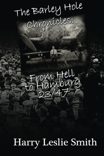 The Barley Hole Chronicles : From Hell to Hamburg: 23/47