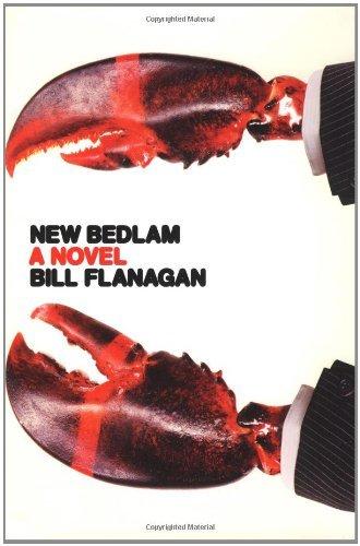 New Bedlam by Bill Flanagan (2007-08-02)