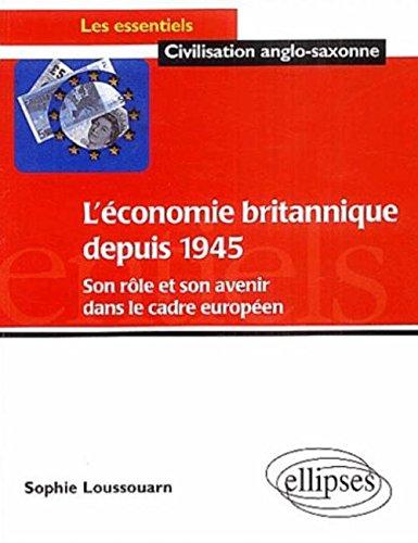 L'conomie britannique depuis 1945 : Son rle et son avenir dans le cadre europen