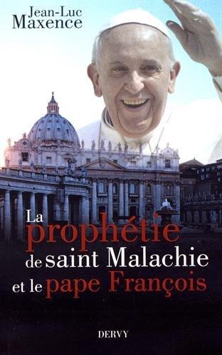 La prophtie de Saint Malachie et le pape Franois