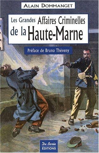 Haute-Marne Grandes Affaires Criminelles