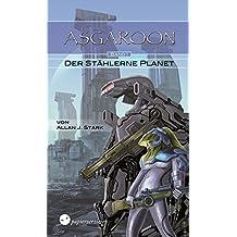ASGAROON (1) - Der stählerne Planet: Science Fiction