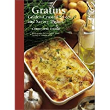 Gratins: Golden-Crusted Sweet and Savory Dishes by Christophe Felder (2002-10-08)