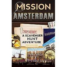 Mission Amsterdam: A Scavenger Hunt Adventure (Travel Book For Kids)