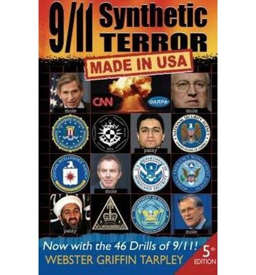 [(9/11 Synthetic Terror: Made in USA)] [Author: Webster Griffin Tarpley] published on (April, 2013)