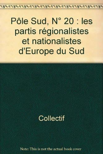 Pôle Sud, N° 20 : les partis régionalistes et nationalistes d'Europe du Sud