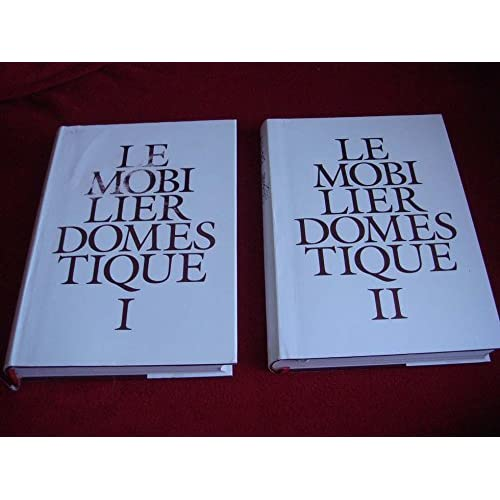 Le Mobilier Domestique : Vocabulaire Typologique (Principes d'analyse scientifique) - 2 Volumes