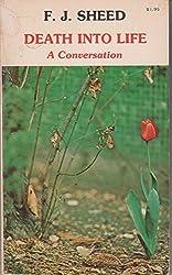 Title: Death into life A conversation