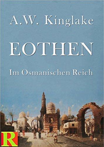 Eothen: Im Osmanischen Reich