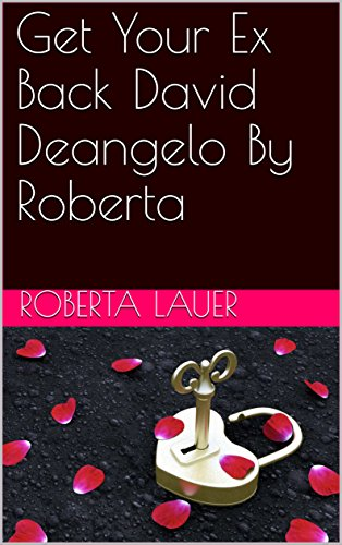Get Your Ex Back David Deangelo By Roberta