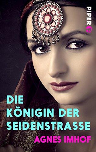 Buchseite und Rezensionen zu 'Die Königin der Seidenstraße: Historischer Roman' von Agnes Imhof