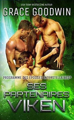 Ses partenaires Viken (Programme des Epouses Interstellaires® t. 11) par