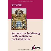 Katholische Aufklärung im Benediktinerreichsstift Irsee (Irseer Schriften N.F.)