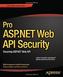 Pro ASP.Net Web API Security: Securing ASP.Net Web API (Expert's Voice in .NET)