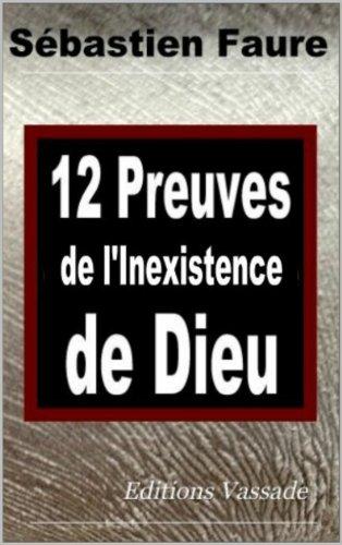 Douze Preuves de l'inexistence de Dieu