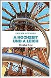 A Hochzeit und a Leich: Oberpfalz Krimi - Fabian Borkner