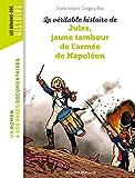 La véritable histoire de Jules, jeune tambour dans l'armée de Napoléon - NE -