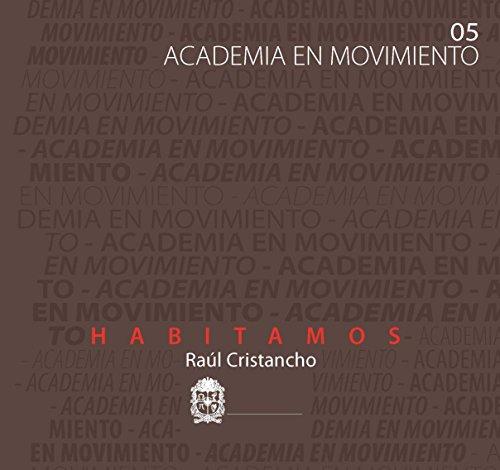 Habitamos: Academia en movimiento 05 (Spanish Edition)