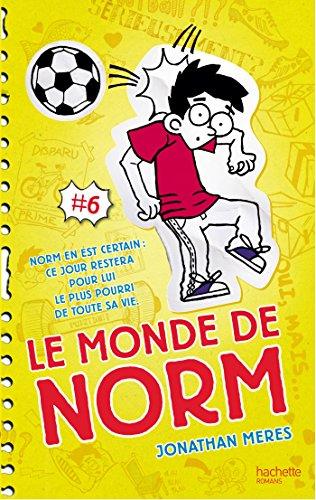 Le Monde de Norm - Tome 6 - Norm en est certain : ce jour restera pour lui le plus pourri...