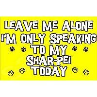 Déjame en paz sólo voy a hablar con mi Shar-Pei hoy perro - Jumbo imán regalo/regalo