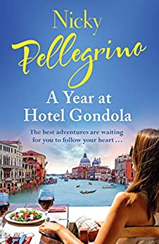 A Year at Hotel Gondola: The perfect heartwarming Italian romance you need to read this holiday season by [Pellegrino, Nicky]