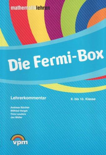 (Die Fermi-Box. Modellieren - Problemlösen - Argumentieren: Aufgabenkartei inkl. Lehrerkommentar Klasse 8-10)