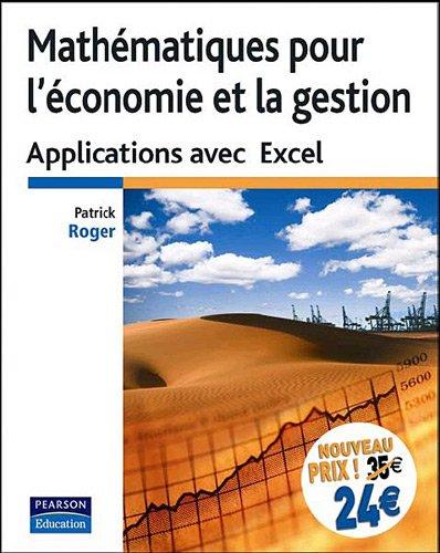 Mathématiques pour l'économie et la gestion, applications avec Excel