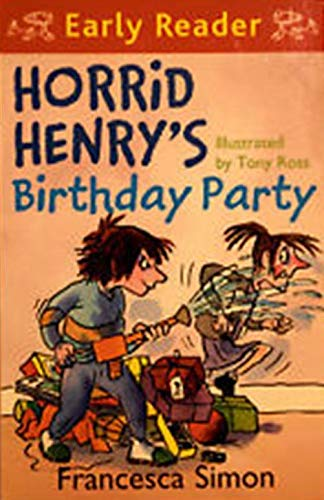 [Horrid Henry's Birthday Party: (Early Reader)] [by: Francesca Simon]
