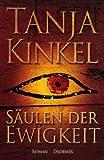 Säulen der Ewigkeit: Roman - Tanja Kinkel