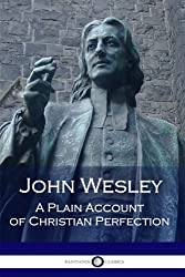 John Wesley: A Plain Account of Christian Perfection
