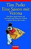 Eine Saison mit Verona. Eine Reise durch Italien auf der Suche nach Tr�umen, Fu�ball und dem Herzen des Landes