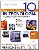 Imparo e applico con 10 in tecnologia. Tecnologia-Fascicolo-Quaderno-Disegno. Per la Scuola media. Con e-book. Con espansione online