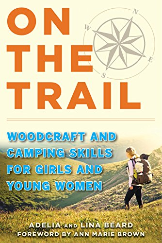 On the Trail: Woodcraft and Camping Skills