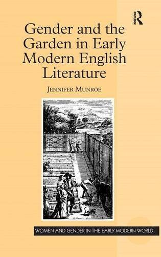 Gender and the Garden in Early Modern English Literature (Women and Gender in the Early Modern World) by Jennifer Munroe (2008-07-24)
