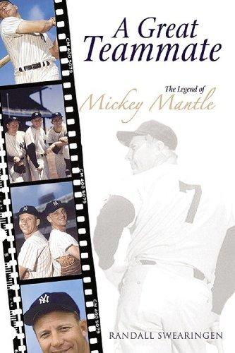 A Great Teammate: The Legend of Mickey Mantle por Randall Swearingen