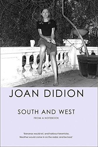 South And West. From A Notebook por Joan Didion