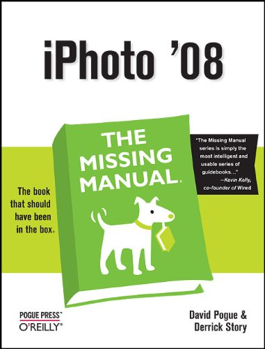 iPhoto '08: The Missing Manual (Missing - Missing Ios Manual 8